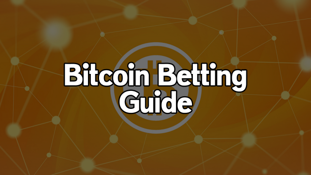 bitcoin betting guide